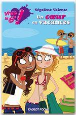Vente Livre Numérique : Vive la 6e : Un coeur en vacances  - Ségolène Valente
