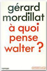Vente Livre Numérique : A quoi pense Walter ?  - Gérard Mordillat