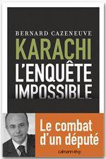 Karachi - L'enquête impossible  - Bernard Cazeneuve