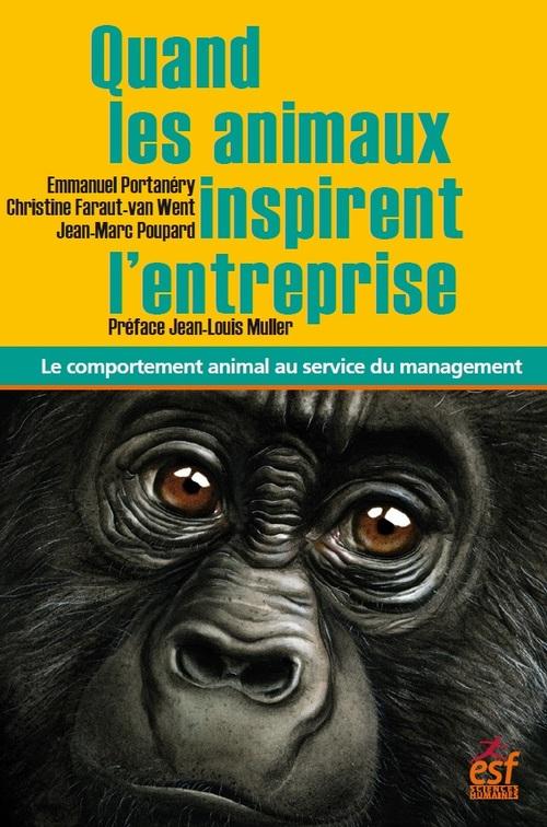 Quand les animaux inspirent l'entreprise ; le comportement animal au service du management