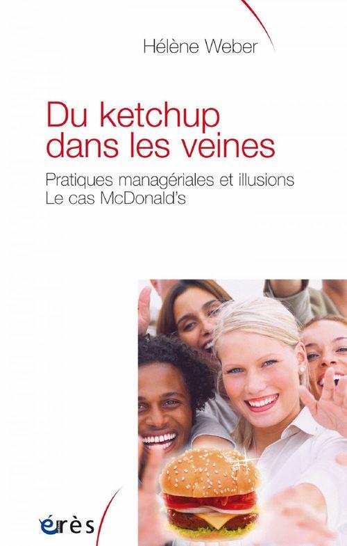 Du ketchup dans les veines ; pratiques managériales et illusions ; le cas McDonald's