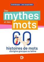 Des mythes et des mots : 60 histoires de mots d'origine grecque ou latine