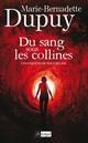 Du sang sous les collines  - Marie-Bernadette Dupuy