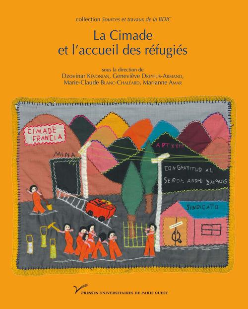 La cimade et l'accueil des réfugiés ; identités, répertoires d'actions et politique de l'asile, 1939-1994