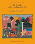 La Cimade et l´accueil des réfugiés  - Geneviève Dreyfus-Armand - Marianne Amar - Collectif - Marie-Claude Blanc-Chaléard - Dzovinar Kévonian