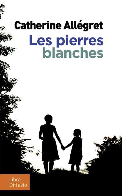 LES PIERRES BLANCHES CATHERINE ALLEGRET