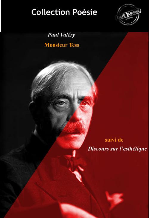 Le Cycle de Monsieur Teste, suivi de Discours sur l'esthétique (édition intégrale, revue et corrigée).