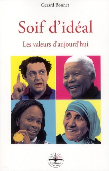 Soif D'Ideal ; Les Valeurs D Aujourd Hui