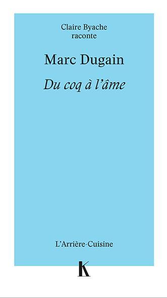Marc Dugain : du coq à l'âme