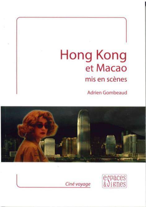 Hong Kong et Macao mis en scènes
