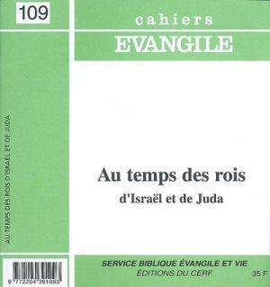 CAHIERS EVANGILE - NUMERO 109 AU TEMPS DES ROIS D'ISRAEL ET DE JUDA