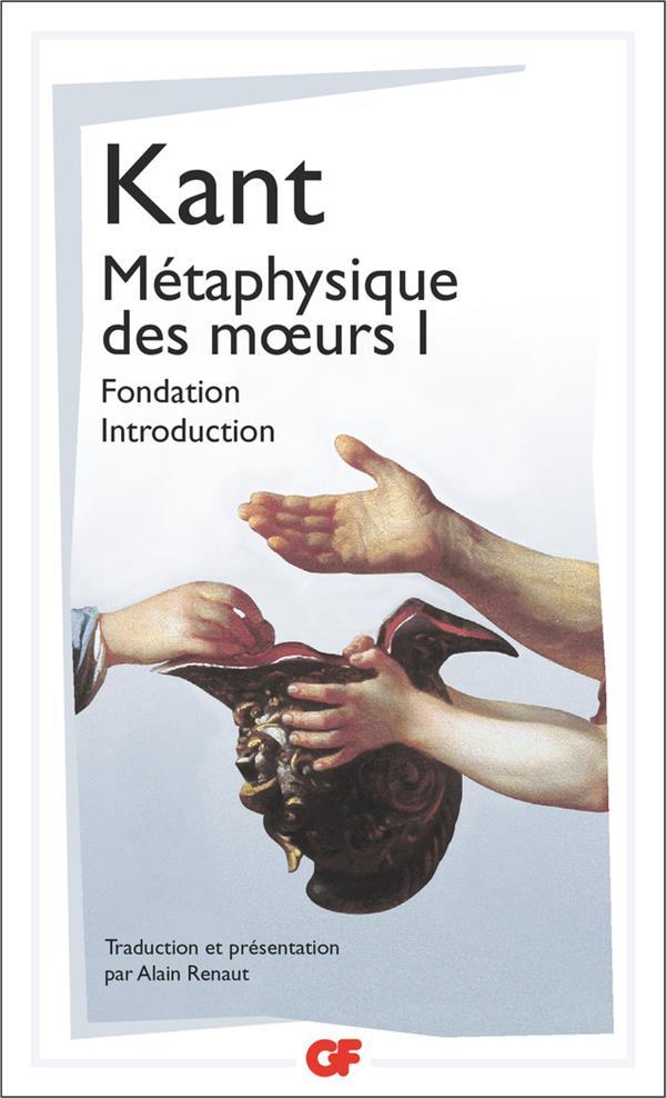 Métaphysique des moeurs t.1 ; fondation, introduction
