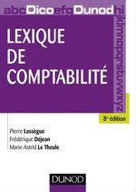 Lexique de comptabilité - 8e édition  - Frederique Dejean - Pierre Lassegue - Marie-Astrid La Theule - Marie-Astrid Le Theule