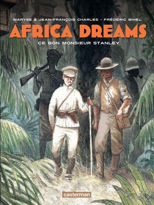 Africa dreams t.3;  ce bon Monsieur Stanley