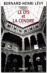 Vente Livre Numérique : Le Lys et la Cendre  - Bernard-Henri Lévy