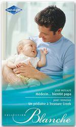 Vente Livre Numérique : Médecin... bientôt papa - Un pédiatre à Treasure Creek  - Josie Metcalfe - Janet Tronstad
