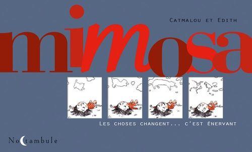Mimosa - Les choses changent... c'est énervant  - Edith  - Catmalou