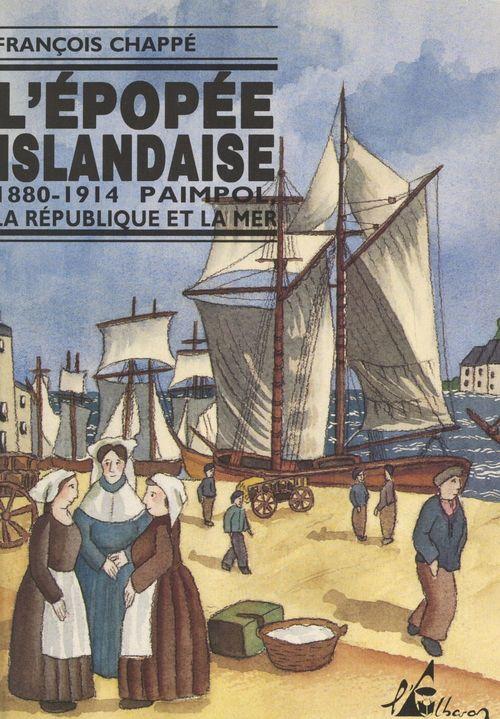 L'épopée islandaise, 1880-1914  - François Chappé