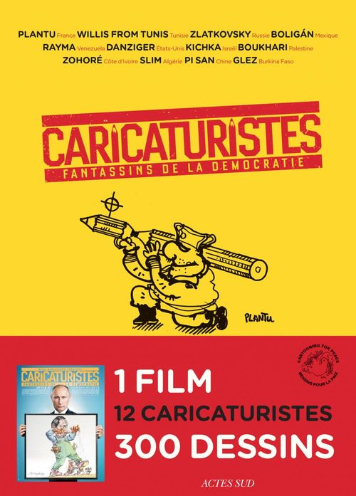 Caricaturistes  - Plantu  - Rayma  - Boligán  - Zlatkovsky  - Collectif  - Boukhari  - Slim  - Glez  - Danziger  - Willis from Tunis  - Kichka  - Zohoré  - Pi San