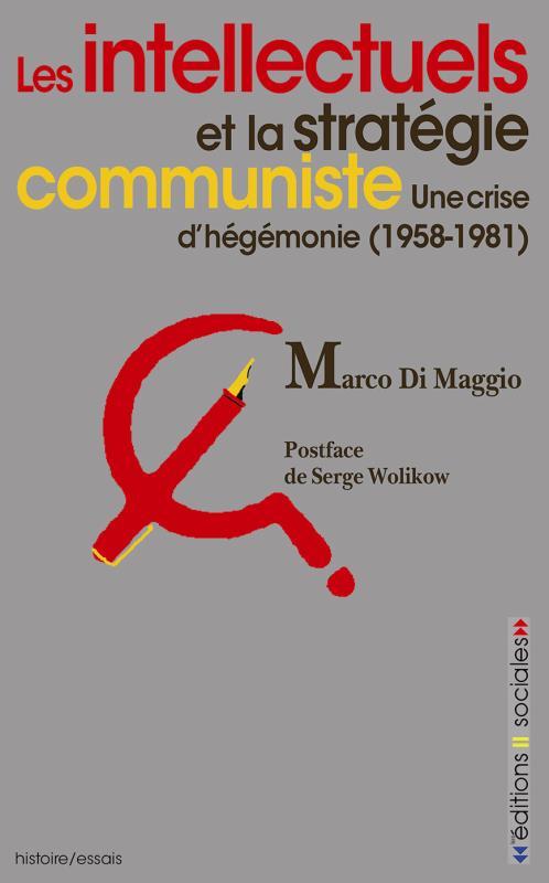 Les intellectuels et la stratégie communiste ; une crise d'hégémonie (1958-1981)