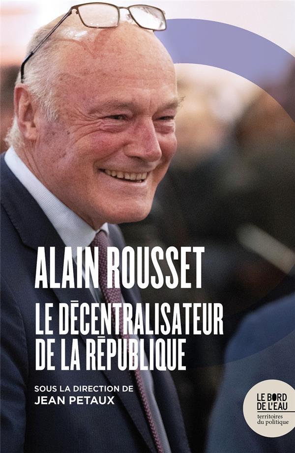Alain Rousset, le décentralisateur de la République