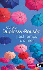 Vente EBooks : Il est temps d'aimer  - Carole Duplessy-Rousée