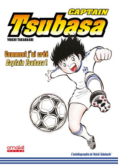 Captain Tsubasa ; comment j'ai crée Captain Tsubasa