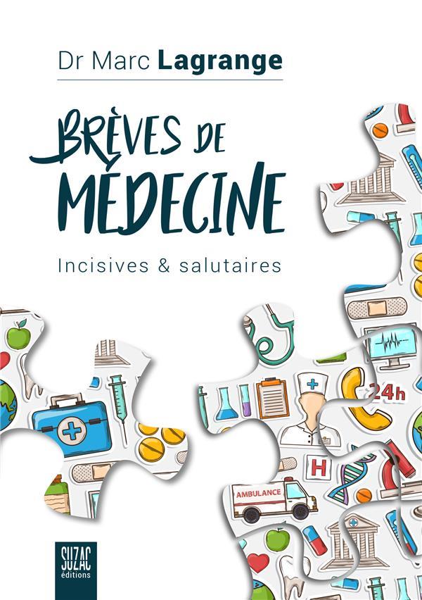 Brèves de médecine ; incisives et salutaires
