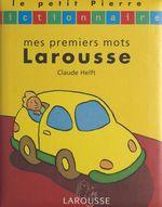Vente Livre Numérique : Mes premiers mots Larousse  - Claude Helft