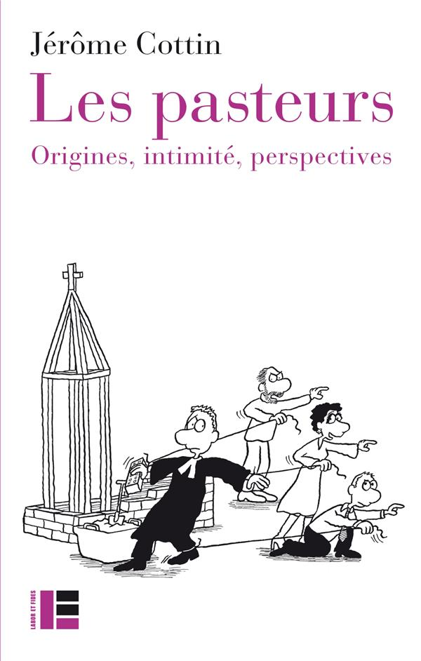 LES PASTEURS  -  ORIGINES, INTIMITE, PERSPECTIVES