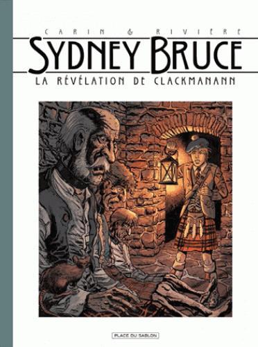 Sydney Bruce T.2 ; la révélation de Clackmanann