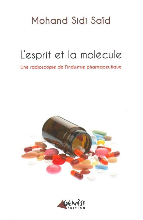 L'esprit et la molécule ; une radioscopie de l'industrie pharmacéutique