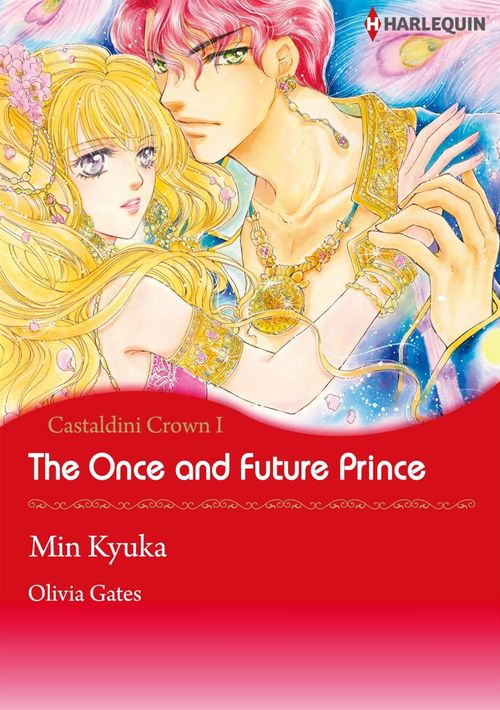 Harlequin Comics: Castaldini Crown - Tome 1 : The Once and Future Prince