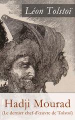 Vente Livre Numérique : Hadji Mourad (Le dernier chef-d'oeuvre de Tolstoï)  - Léon Tolstoï