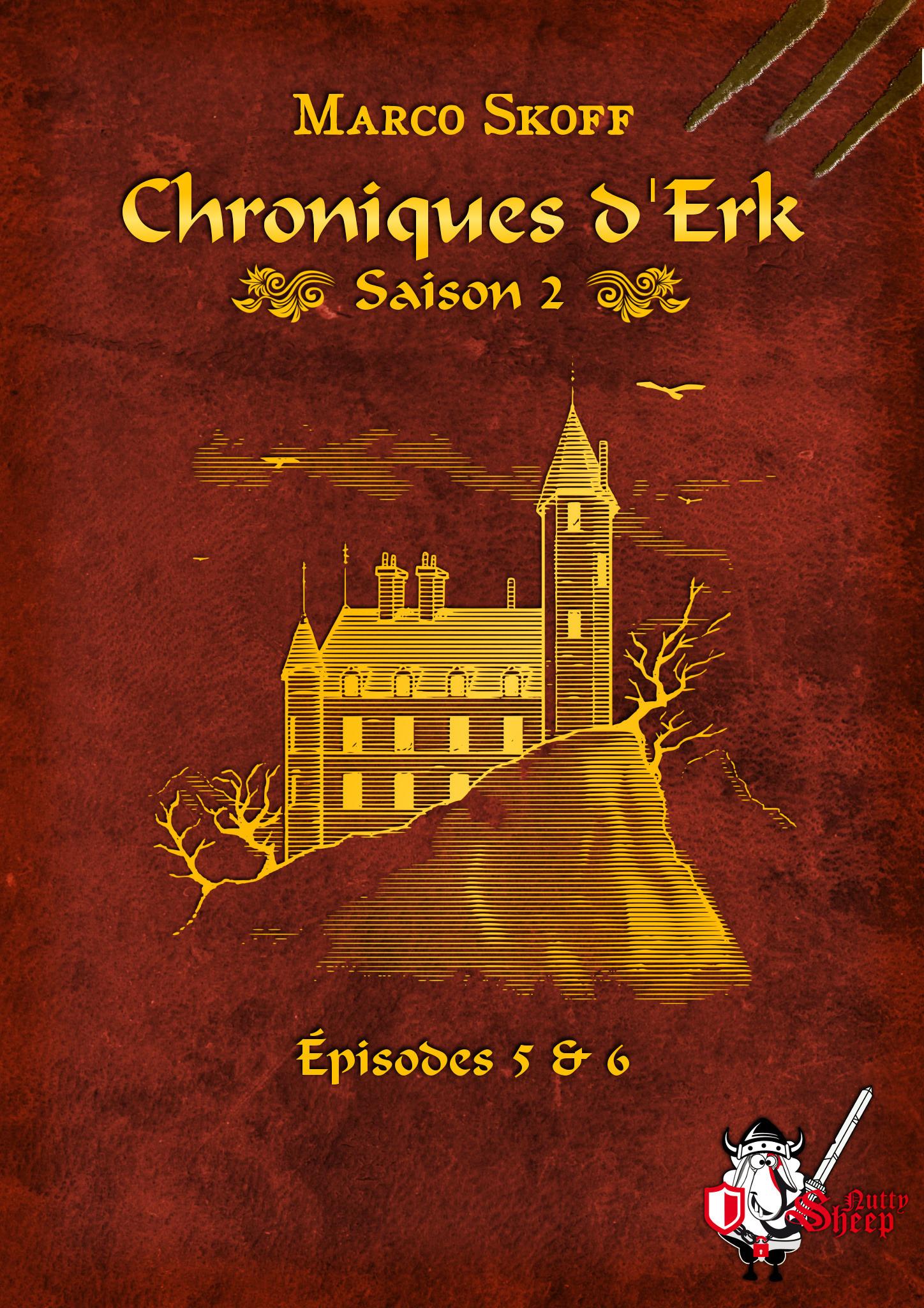Chroniques d'Erk saison 2, épisodes 5 et 6