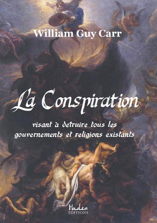 La conspiration visant à détruire tous les gouvernements et religions existants
