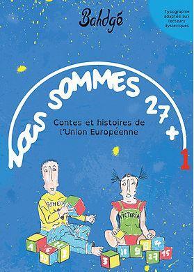 Nous sommes 27+1 ; contes et histoires de l'Union Européenne