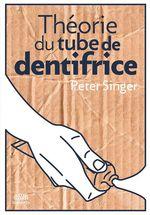 Vente Livre Numérique : Théorie du tube de dentifrice  - Peter SINGER