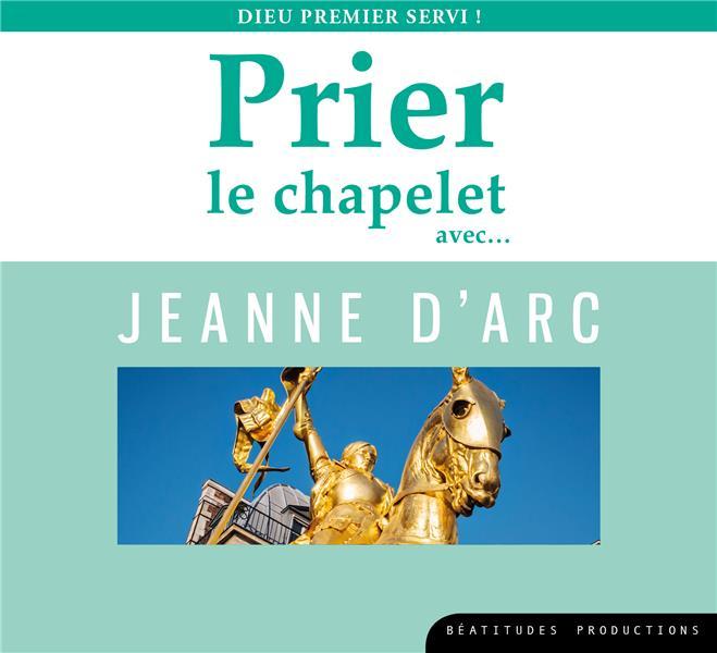 CD PRIER LE CHAPELET AVEC... JEANNE D ARC
