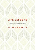 Life Lessons  - Julia Cameron