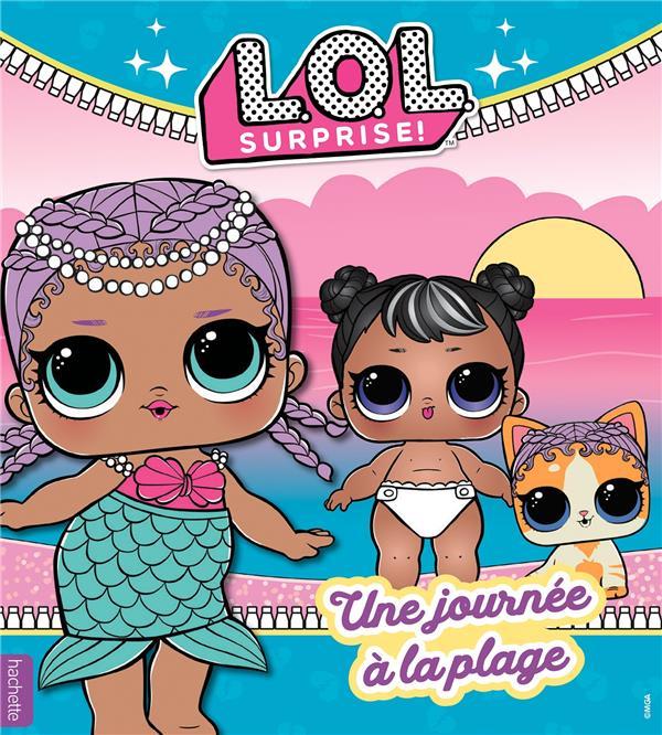 L.O.L. surprise ! ; une journée à la plage