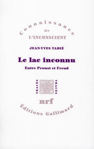 Le lac inconnu ; entre Proust et Freud