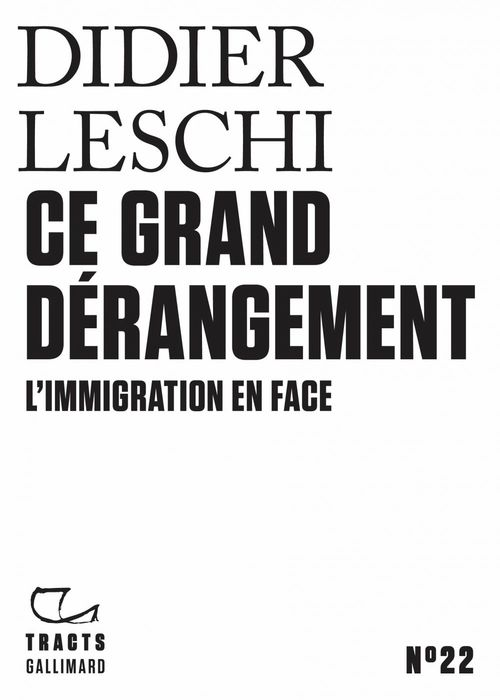 Ce grand derangement - l'immigration en face