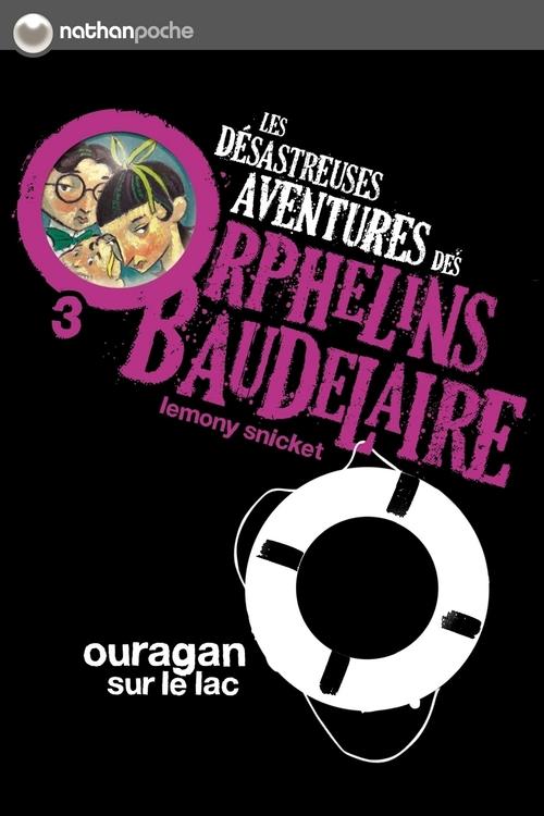 Les désastreuses aventures des orphelins Baudelaire t.3 ; ouragan sur le lac