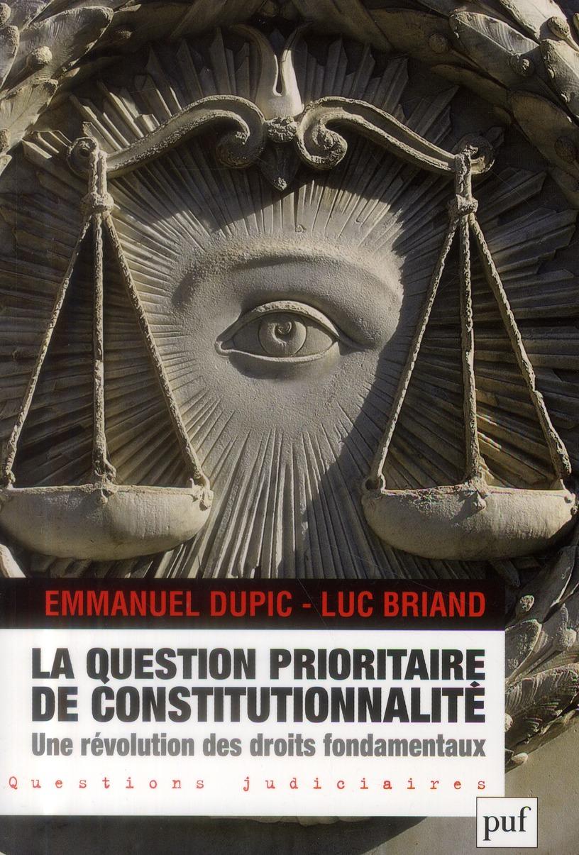La question prioritaire de constitutionnalité ; une révolution des droits fondamentaux