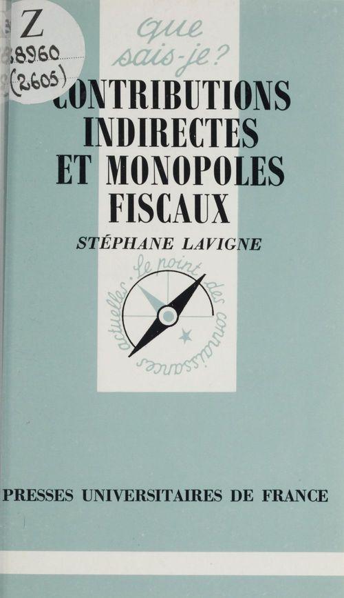 Contributions indirectes et monopoles fiscaux