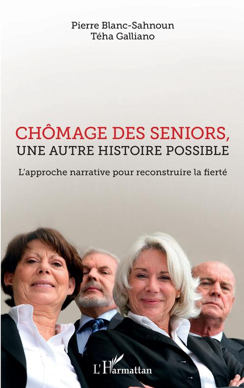 Chomage des seniors, une autre histoire possible ; l'approche narrative pour reconstruire la fierté