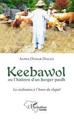 Keebawol ou l'histoire d'un berger peulh