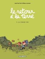 Vente Livre Numérique : Le Retour à la terre - tome 1 - La vraie vie  - Jean-Yves Ferri