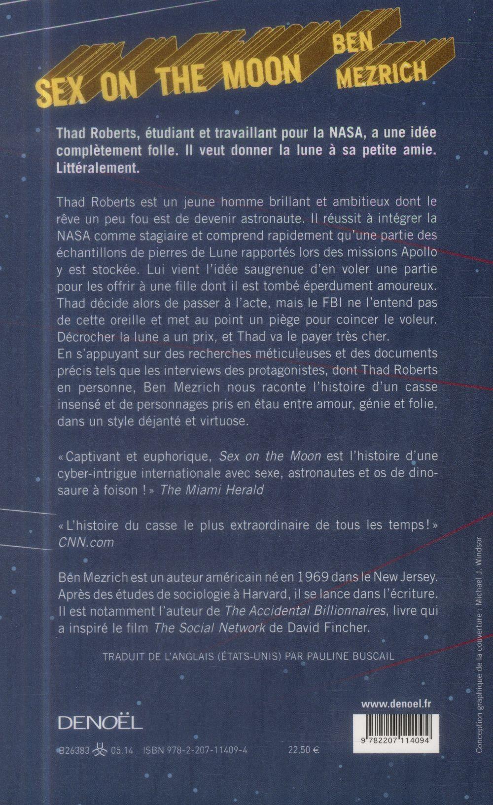 Sex on the moon ; l'incroyable histoire de l'homme qui a vraiment voulu décrocher la lune